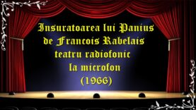 Insuratoarea lui Panius de Francois Rabelais teatru radiofonic la microfon(1966)