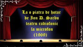 La o piatra de hotar teatru radiofonic latimp.eu