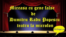 Mireasa cu gene false de Dumitru Radu Popescu teatru latimp.eu3