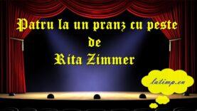 Patru la un pranz cu peste de Rita Zimmer teatru latimp.eu3