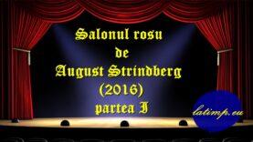 Salonul rosu de August Strindberg (2016) partea I teatru latimp.eu3