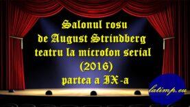 Salonul rosu de August Strindberg teatru la microfon serial (2016) partea a IX-a