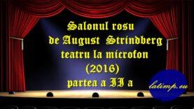 Salonul rosu de August Strindberg teatru la microfon(2016) partea a II a teatru latimp.eu3
