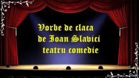 Toane sau vorbe de claca de Ioan Slavici teatru comedie la microfon