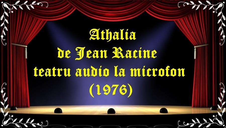Athalia de Jean Racine teatru audio la microfon (1976) latimp.eu teatru