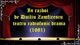 In razboi de Duiliu Zamfirescu teatru radiofonic drama (1981) latimp.eu teatru