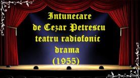 Intunecare de Cezar Petrescu teatru radiofonic drama (1955) latimp.eu teatru