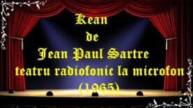 Kean de Jean Paul Sartre teatru radiofonic la microfon (1965) latimp.eu teatru