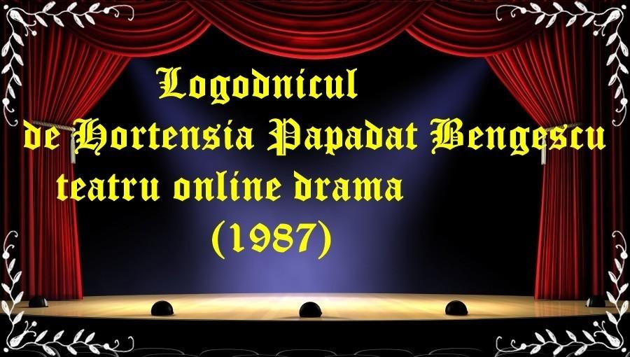 Logodnicul de Hortensia Papadat Bengescu teatru online drama (1987) latimp.eu teatru