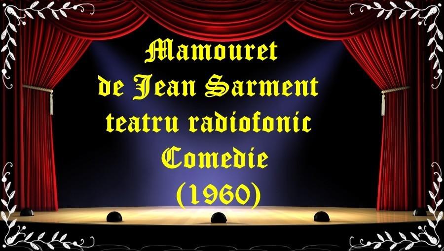Mamouret de Jean Sarment teatru radiofonic Comedie(1960) latimp.eu teatru