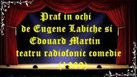 Praf in ochi teatru de Eugene Labiche si Edouard Martin teatru radiofonic comedie (1969) latimp.eu teatru