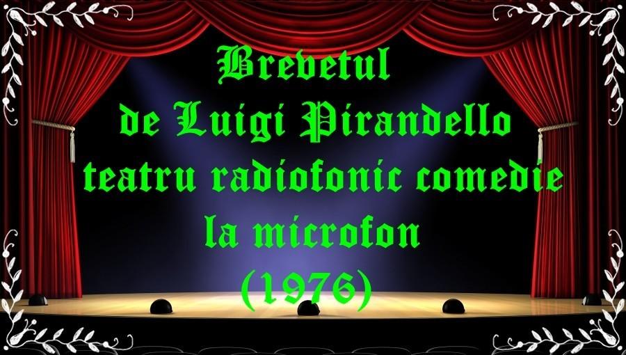 Brevetul de Luigi Pirandello teatru radiofonic comedie la microfon (1976) latimp.eu teatru