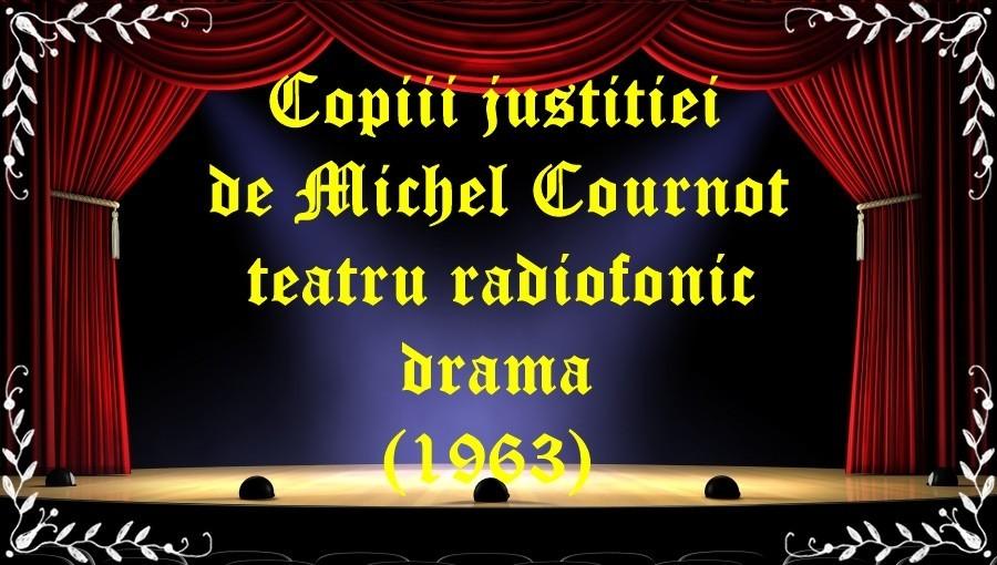 Copiii justitiei de Michel Cournot teatru radiofonic drama (1963) latimp.eu teatru