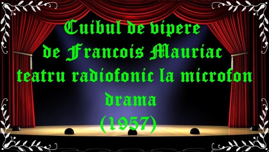 Cuibul de vipere de Francois Mauriac teatru radiofonic la microfon drama (1957) latimp.eu teatru