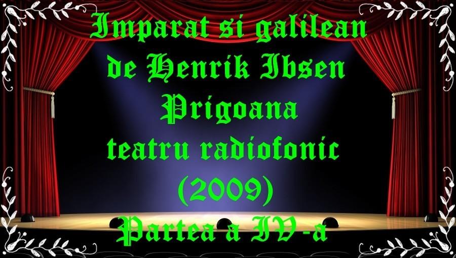 Imparat si galilean de Henrik Ibsen Prigoana teatru radiofonic (2009) Partea a IV-a latimp.eu teatru