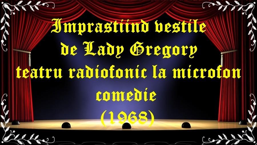 Imprastiind vestile de Lady Gregory teatru radiofonic comedie(1968) latimp.eu teatru