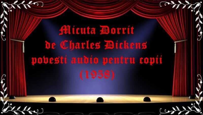 Micuta Dorrit de Charles Dickens povesti audio pentru copii (1958) latimp.eu