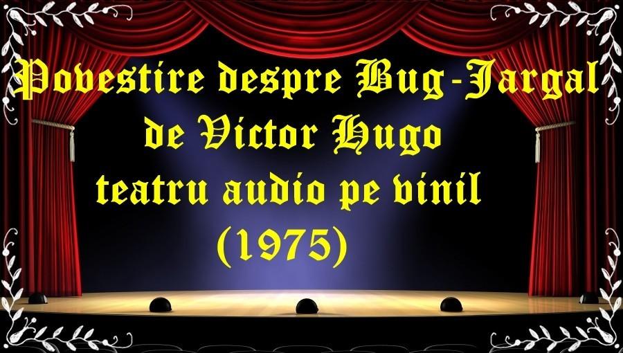 Povestire despre Bug-Jargal de Victor Hugo teatru audio pe vinil(1975) latimp.eu teatru