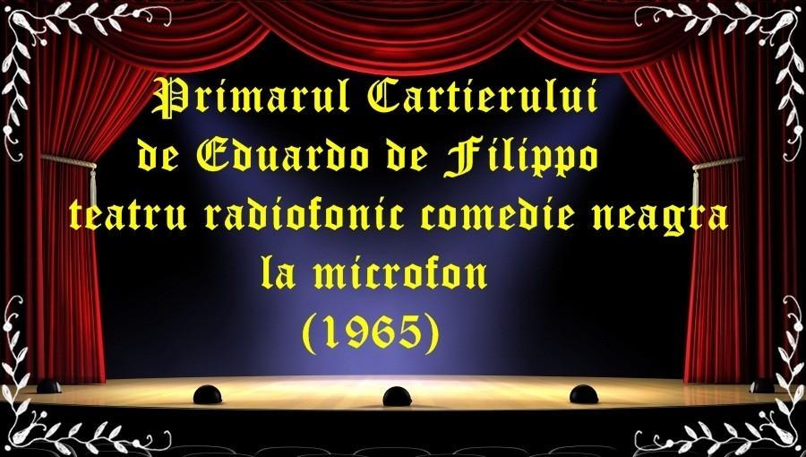 Primarul Cartierului de Eduardo de Filippo teatru radiofonic comedie neagra la microfon(1965) latimp.eu