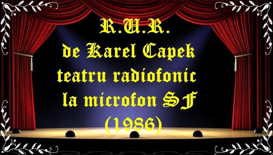 R.U.R. de Karel Capek teatru radiofonic la microfon SF (1986) latimp.eu teatru
