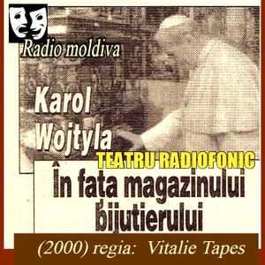 In fata magazinului bijutierului de Karol Józef Wojtyła (Papa Ioan Paul al II-lea). teatru radiofonic latimp.eu
