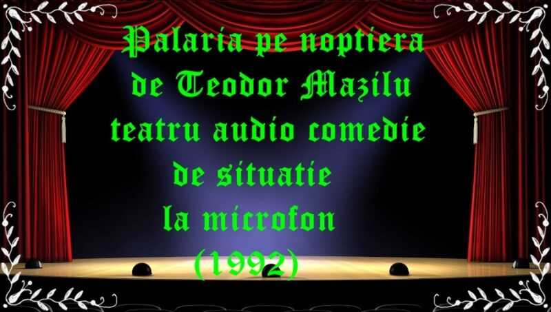 Pălăria pe noptieră de Teodor Mazilu teatru audio comedie de situatie la microfon (1992)latimp.eu