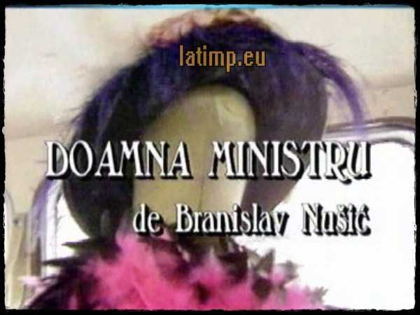 Doamna ministru-piesa teatru tv comedie satiric-sociala de Branislav Nusici latimp.eu