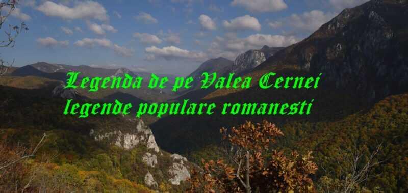 Legenda de pe Valea Cernei legende populare romanesti