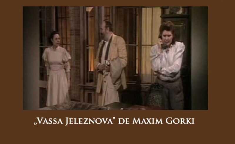 Vassa Jeleznova de Maxim Gorki Teatru TV (1988) latimp.eu