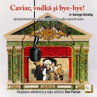 teatru audio comedie-Caviar votca și bye-bye -de George Astalos