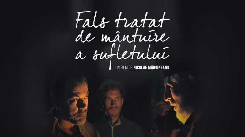 Fals tratat de mântuire a sufletului film romanesc (2018) latimp.eu