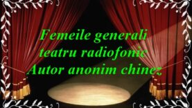 Femeile generali teatru radiofonic Autor anonim chinez teatru latimp.net